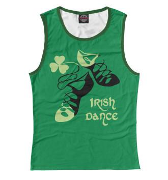Женская Майка Ireland, Irish dance