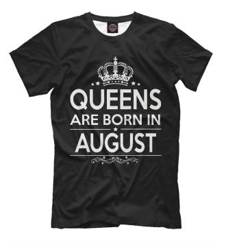 Мужская Футболка Королевы рождаются в августе