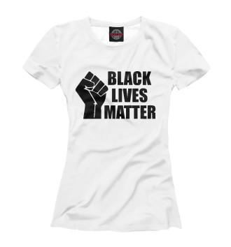 Женская Футболка Black lives matter