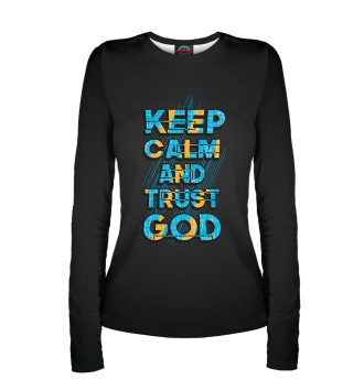 Женский Лонгслив Keep calm and trust god