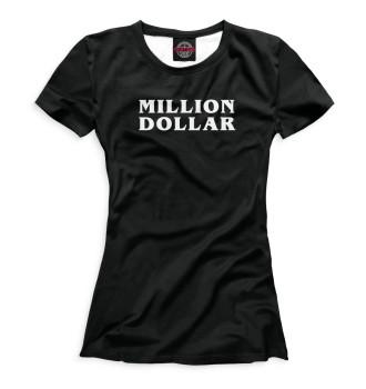 Женская Футболка Million dollar