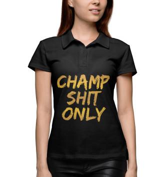 Женское Поло Champ shit only