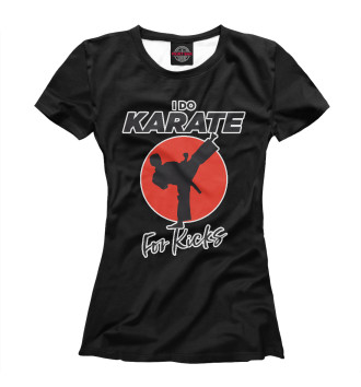 Женская Футболка Karate For Kicks