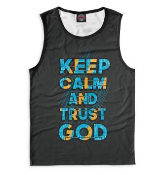 Мужская Майка Keep calm and trust god