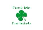Fuck me, I'm Irish