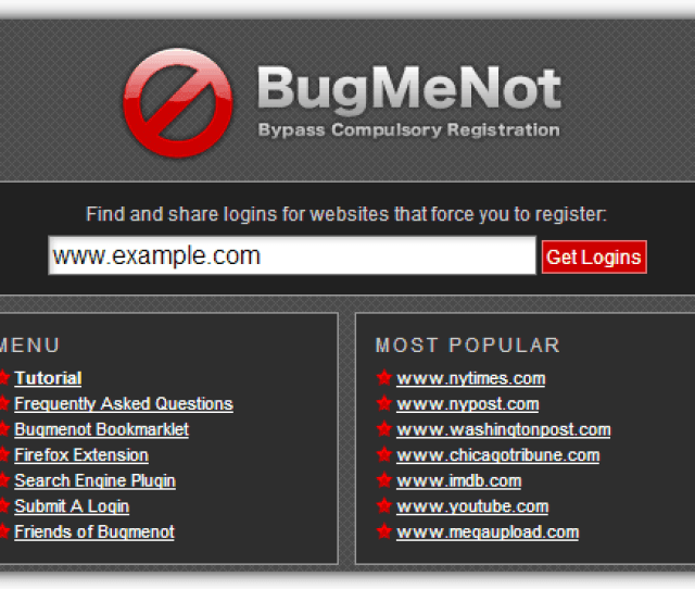 To Find A Login For A Website Just Visit Bugmenot Type The Website Address Into The Box And Click On The Get Logins Button If A Website Match Is Found