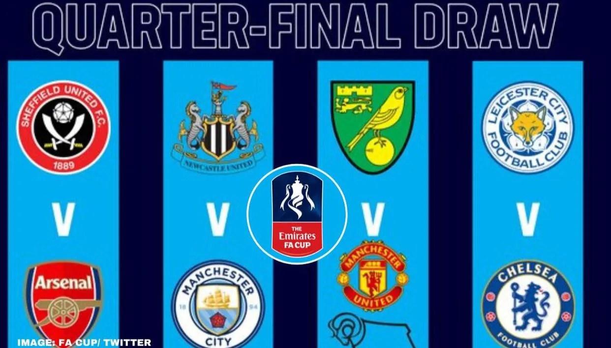 Fa Cup Quarter Final Draw Leicester Vs Chelsea Newcastle