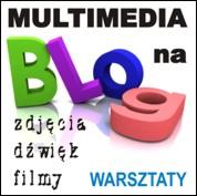 Multimedia Nie Tylko Na Blog - Warszaty