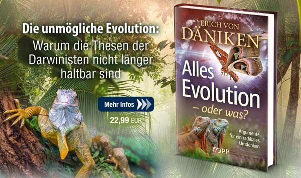 Alles Evolution - oder was?