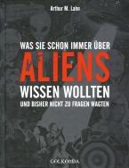 Was Sie schon immer über Aliens wissen wollten und bisher nicht zu fragen wagten