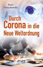 Durch Corona in die Neue Weltordnung