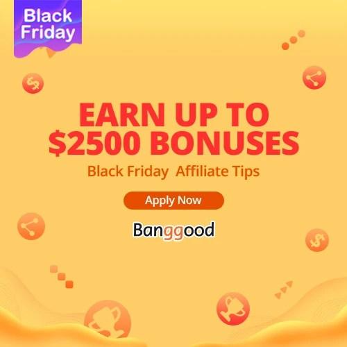 Black Friday Earn Up To $2500 Bonuses