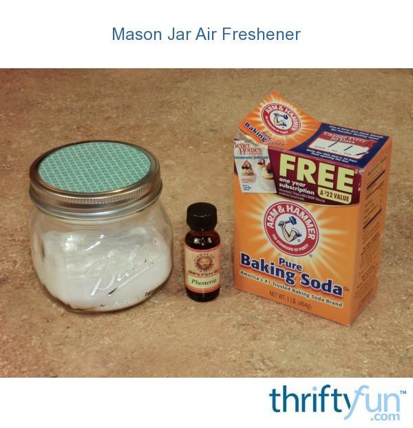 Mason Jar Air Freshener  ThriftyFun