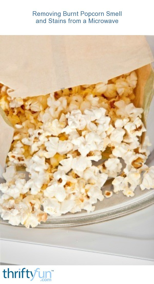 removing burnt popcorn smell and stains
