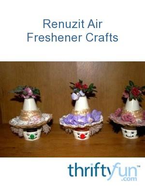 Renuzit Air Freshener Crafts  ThriftyFun