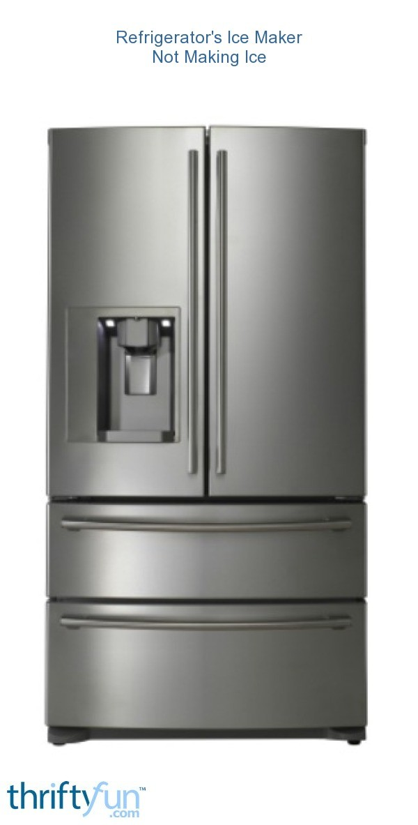Refrigerators Ice Maker Not Making Ice  ThriftyFun