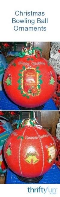 Christmas Bowling Ball Ornaments | ThriftyFun