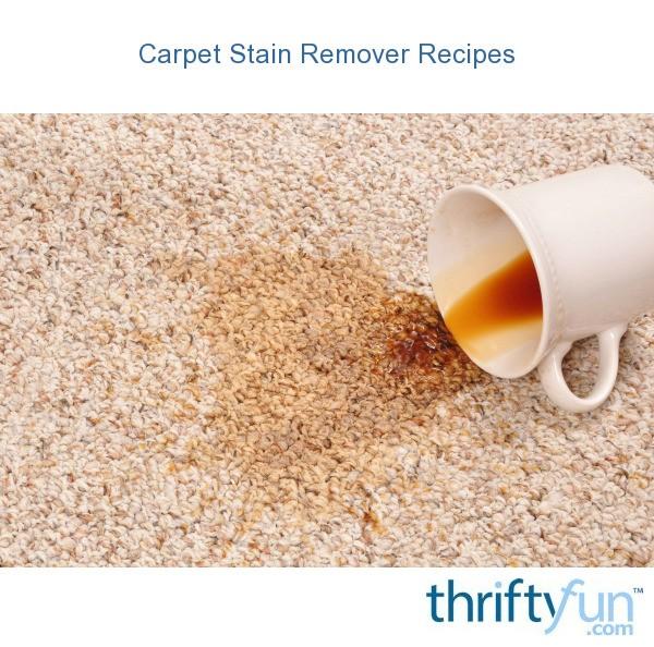 Carpet Stain Remover Recipes