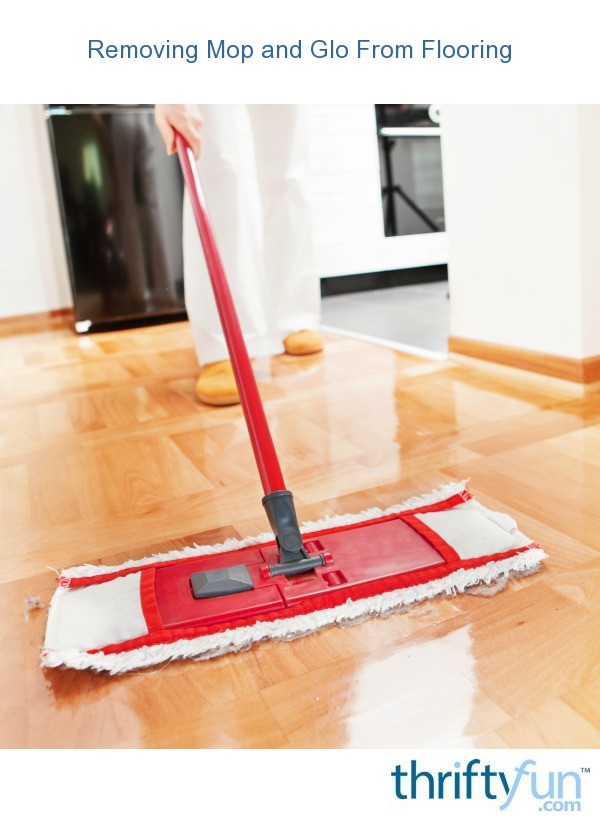 removing mop and glo from flooring