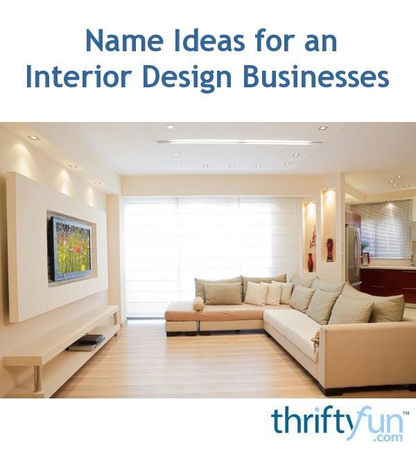 Name Ideas for Interior Design Businesses  ThriftyFun