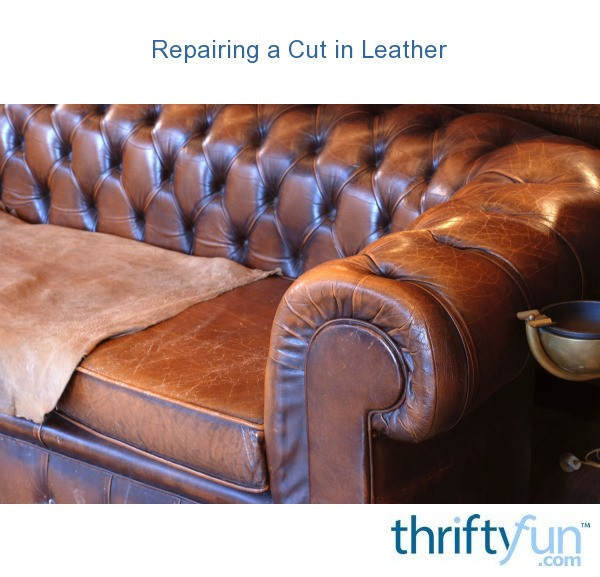 how do you fix a hole in leather sofa for small living room india repairing cut | thriftyfun