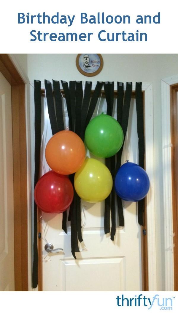 Birthday Balloon and Streamer Curtain  ThriftyFun