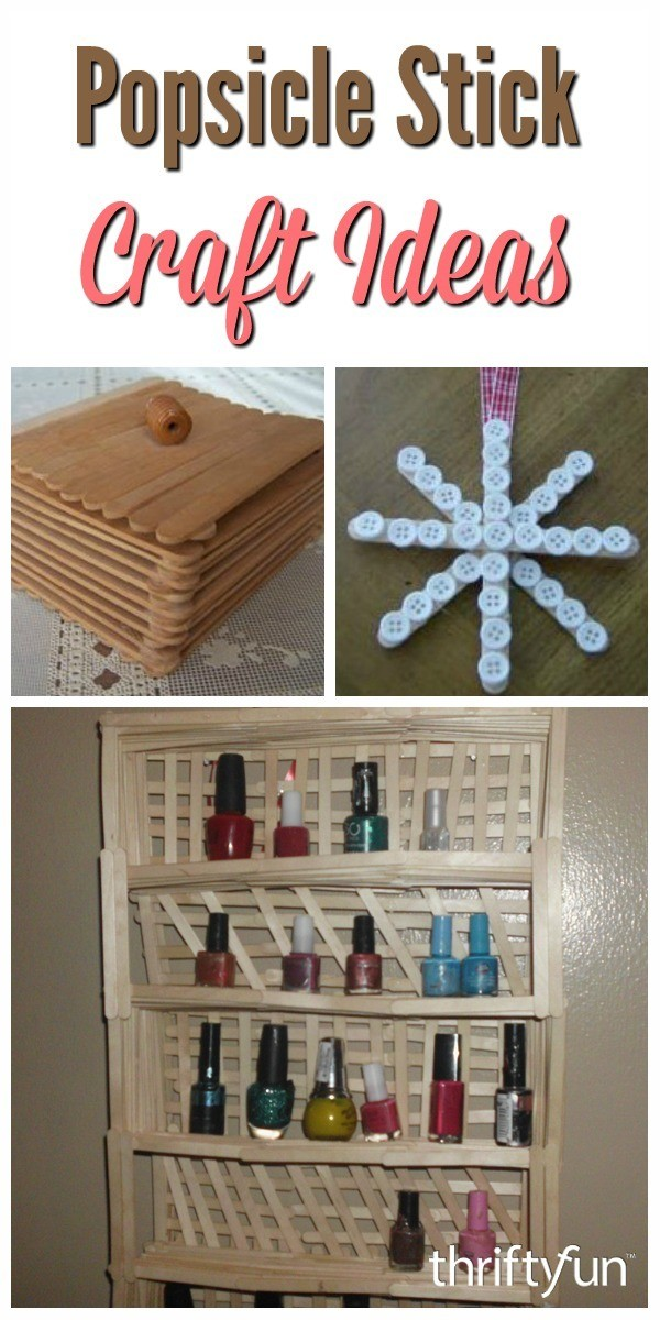 Uses for Popsicle Sticks  ThriftyFun