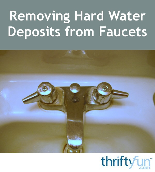 removing hard water deposits from