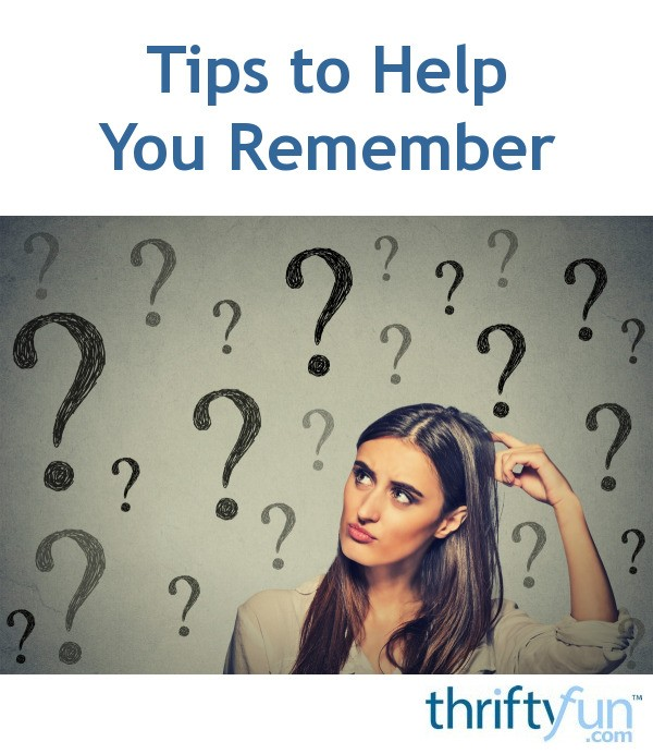 Tips to Help You Remember  ThriftyFun