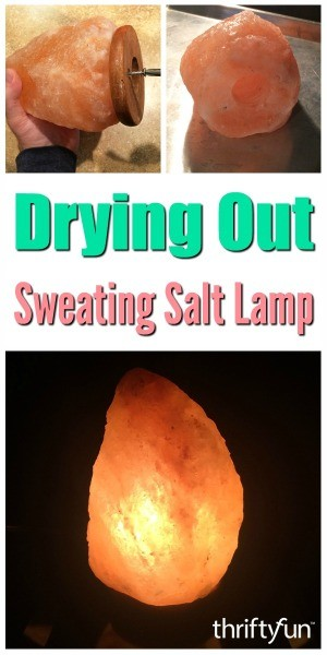 Drying Out a Sweating Salt Lamp | ThriftyFun