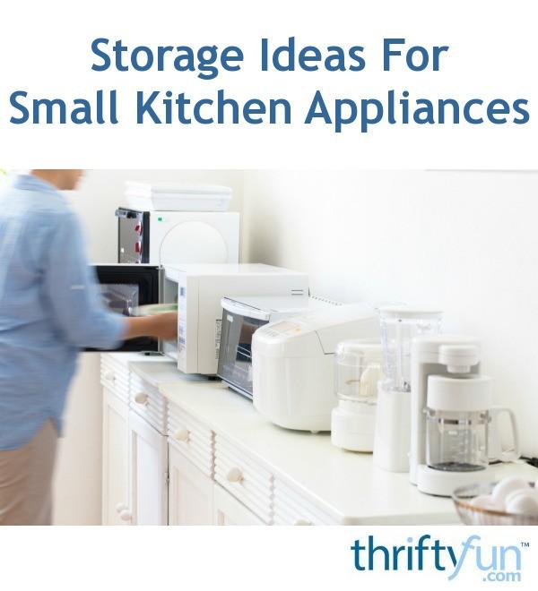 Storage Ideas For Small Kitchen Appliances  ThriftyFun