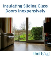 Insulating Sliding Glass Doors Inexpensively | ThriftyFun