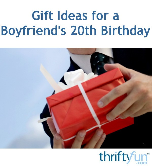 Gift Ideas for a Boyfriend's 20th Birthday | ThriftyFun