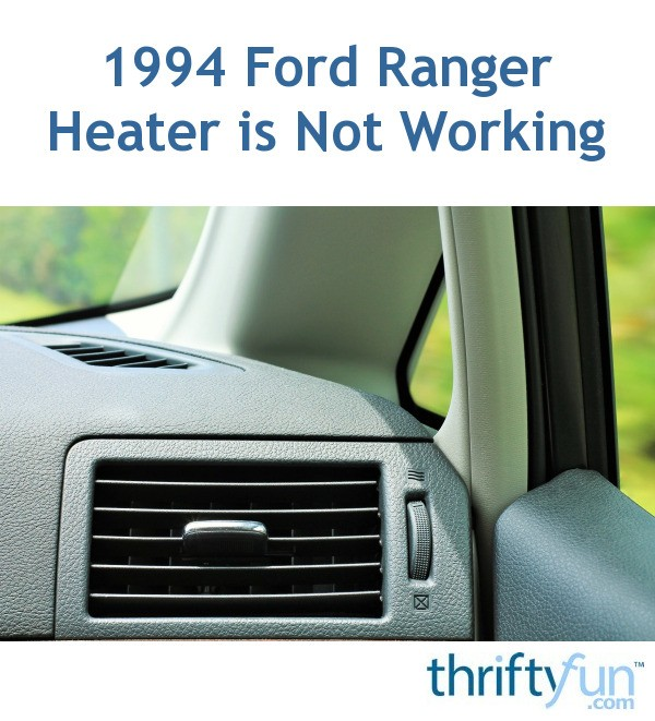 2007 F150 Fuse Diagram 1994 Ford Ranger Heater Is Not Working Thriftyfun