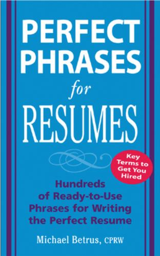 Perfect Phrases for Resumes book by Michael Betrus