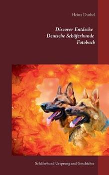 Discover Entdecke Deutsche Schäferhunde Fotobuch: Schäferhund Ursprung und Geschichte