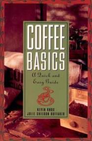 Coffee Basics: A Quick and Easy Guide 0471136174 Book Cover