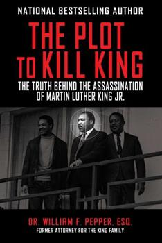 Paperback The Plot to Kill King : The Truth Behind the Assassination of Martin Luther King Jr Book