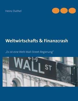 """Weltwirtschafts & Finanzcrash: """"Es ist eine Welt-Wall-Street-Regierung"""""""