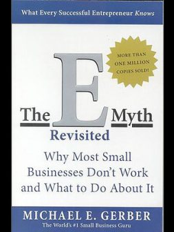 The E-Myth Revisited: Why Most Small Business Don't Work and What to Do about It (1985), by Michael E. Gerber - The 25 Most Influential Business Management Books - TIME