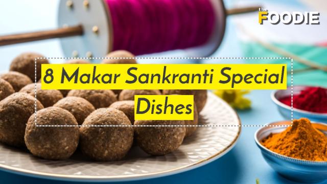 Makar Sankranti Special Dishes Traditional Sankrant Food