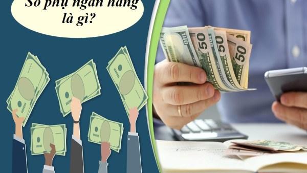 Sổ phụ ngân hàng là gì? Những điều bạn chưa hề biết