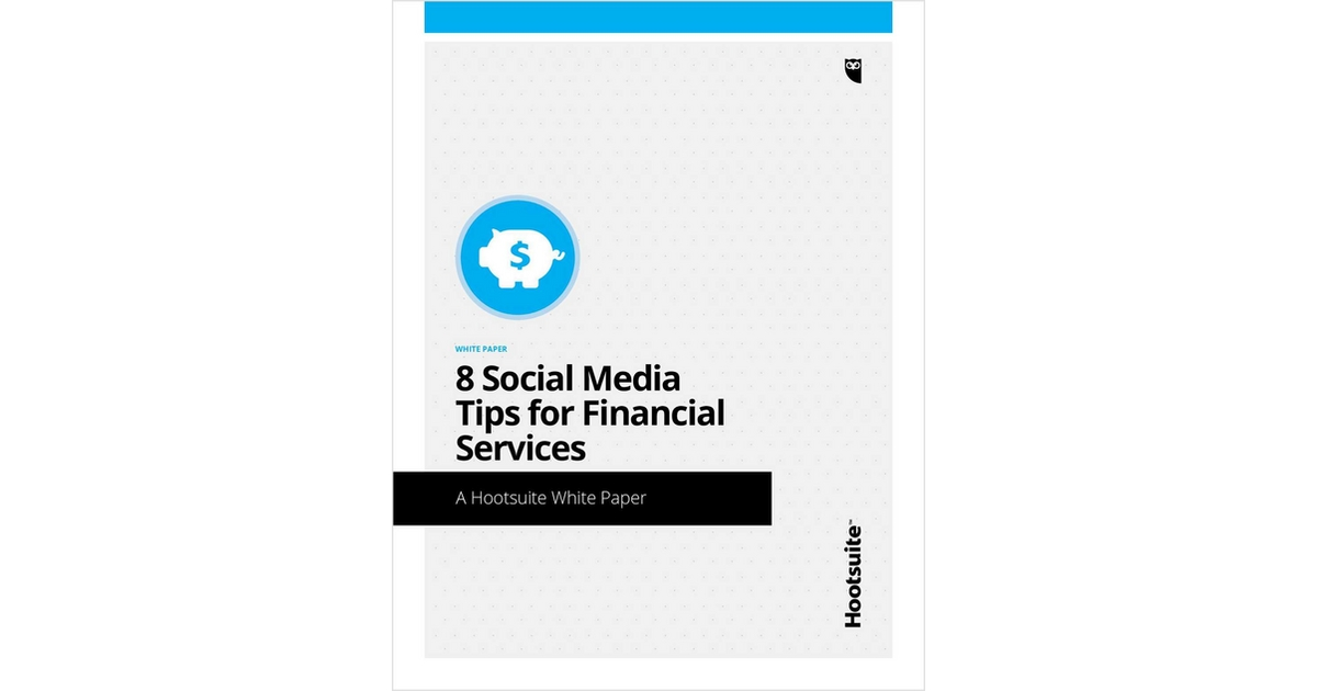 8 Social Media Tips for Financial Services, Free HootSuite