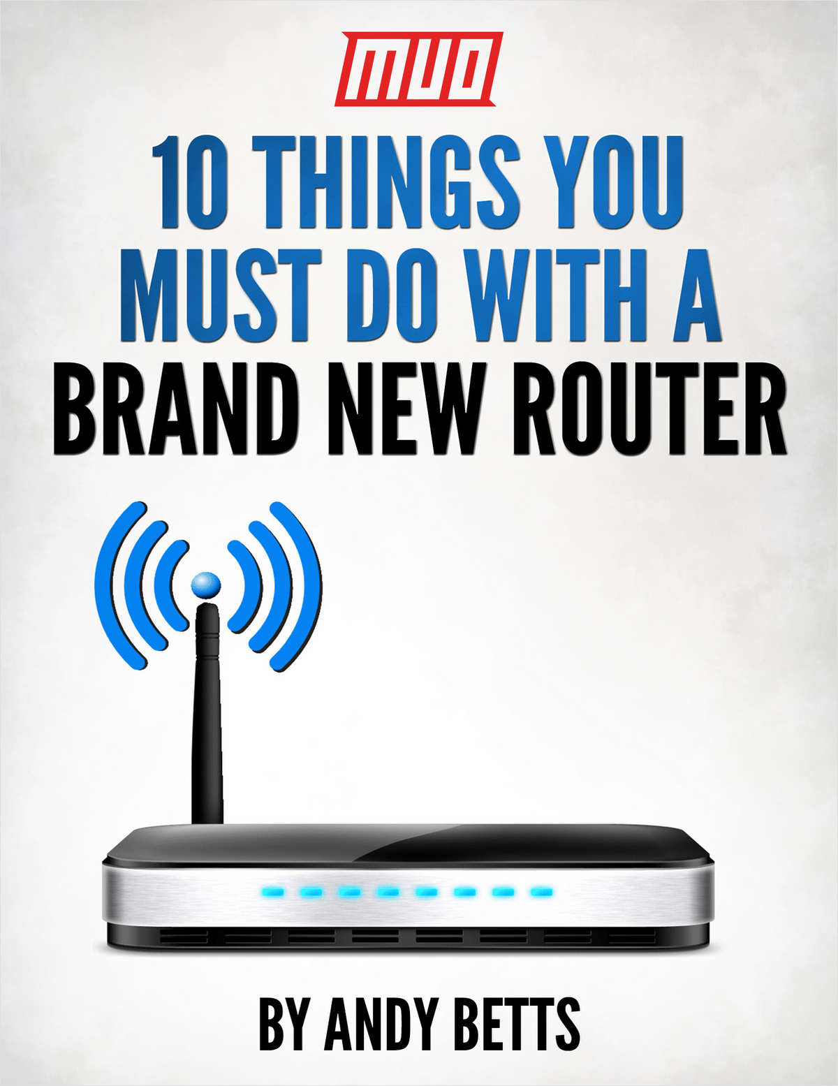 10 Things You Must Do With A Brand New Router Free Ebook