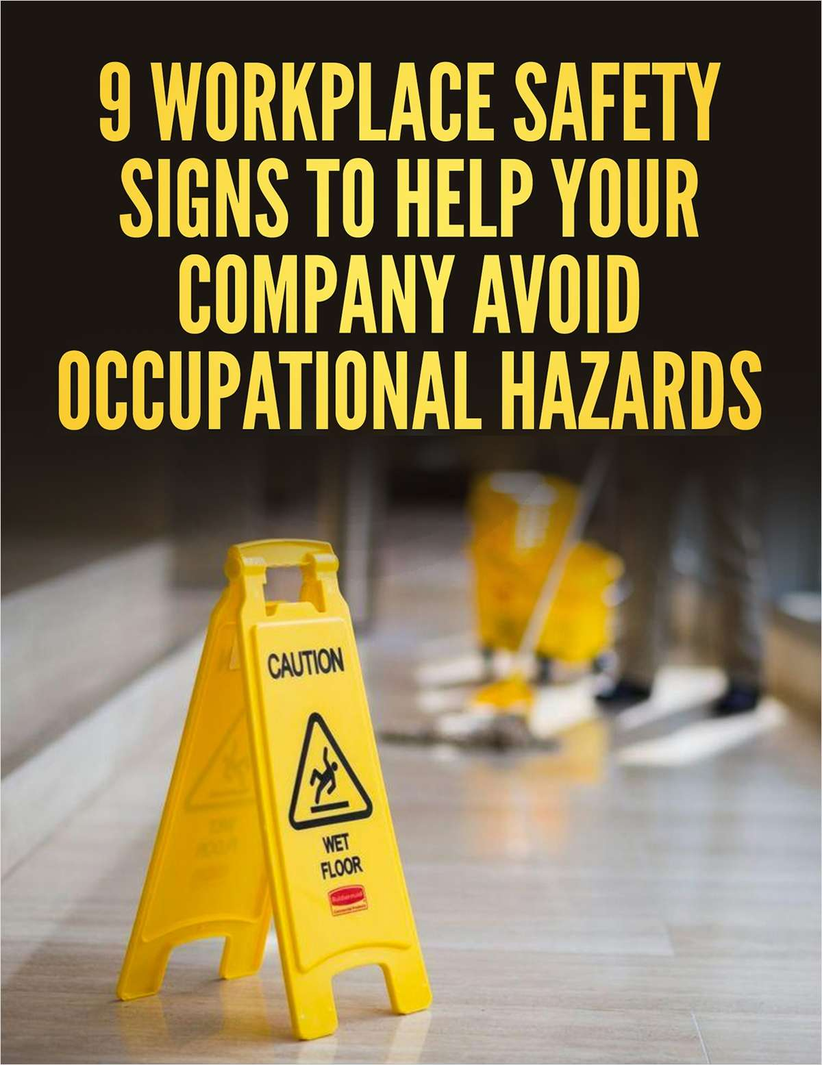 9 Workplace Safety Signs To Help Your Company Avoid