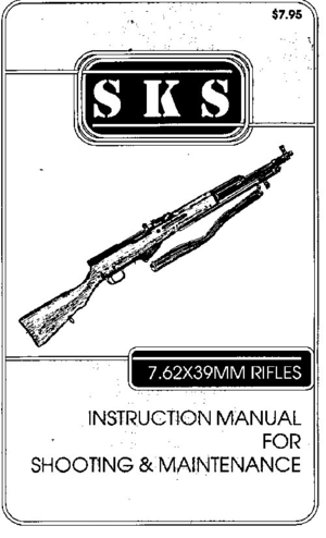 SKS 7.62x39mm Rifles Instructions Manual