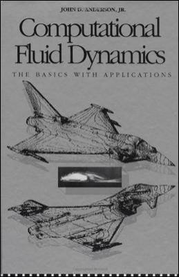 Computational Fluid Dynamics The Basics With Applications