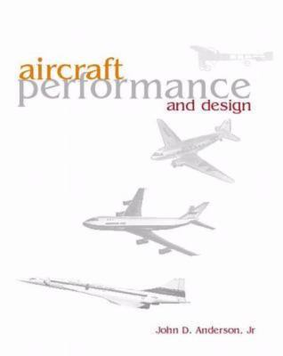 Aircraft Performance and Design Anderson, John David Free