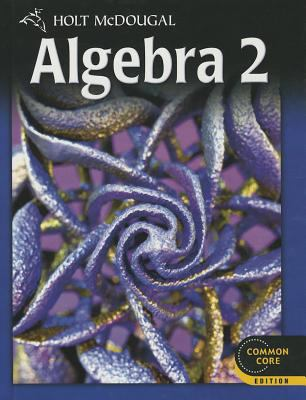 Holt Mcdougal Algebra 2 Common Core Student Edition