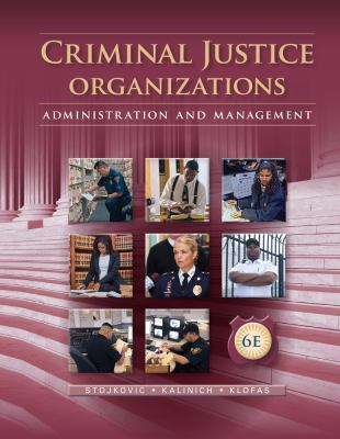 Criminal Justice Organizations Administration And